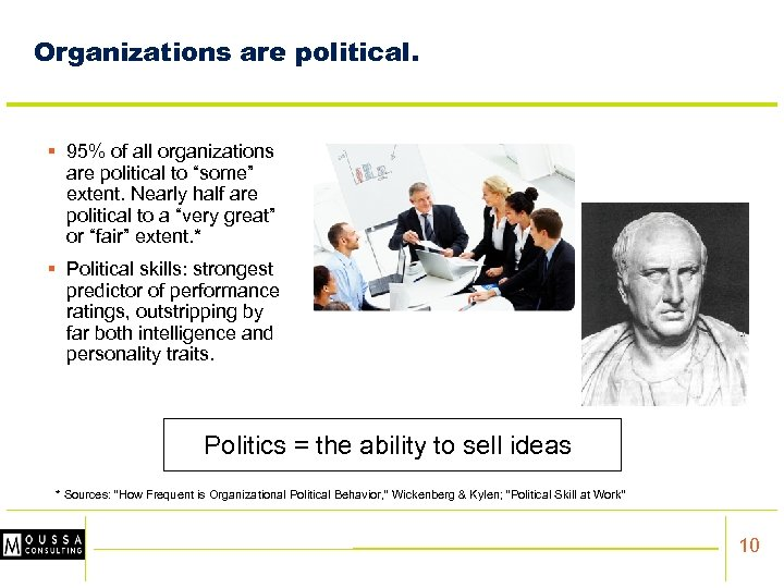 "Organizations are political. § 95% of all organizations are political to ""some"" extent. Nearly"