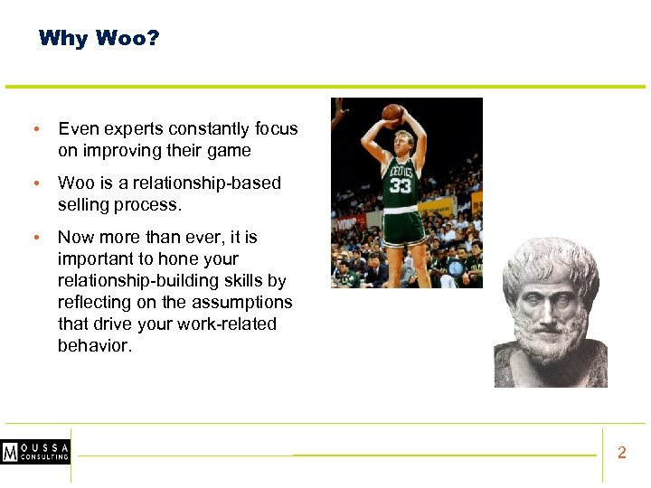 Why Woo? • Even experts constantly focus on improving their game • Woo is