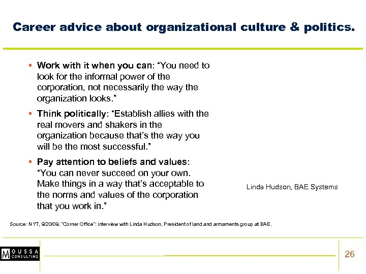 Career advice about organizational culture & politics. § Work with it when you can: