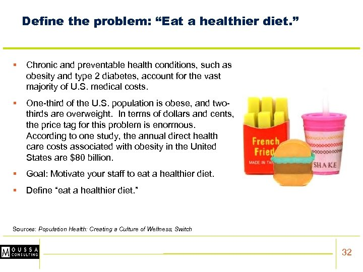 """Define the problem: """"Eat a healthier diet. """" § Chronic and preventable health conditions,"""