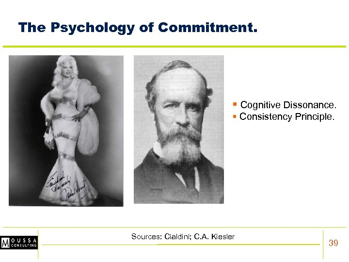 The Psychology of Commitment. § Cognitive Dissonance. § Consistency Principle. Sources: Cialdini; C. A.