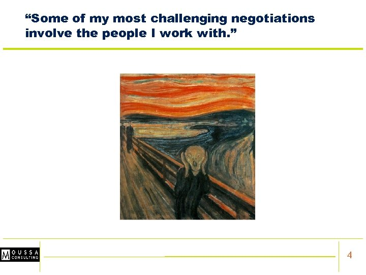 """""""Some of my most challenging negotiations involve the people I work with. """" 4"""