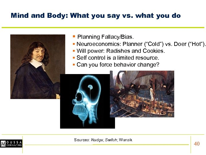 Mind and Body: What you say vs. what you do § Planning Fallacy/Bias. §