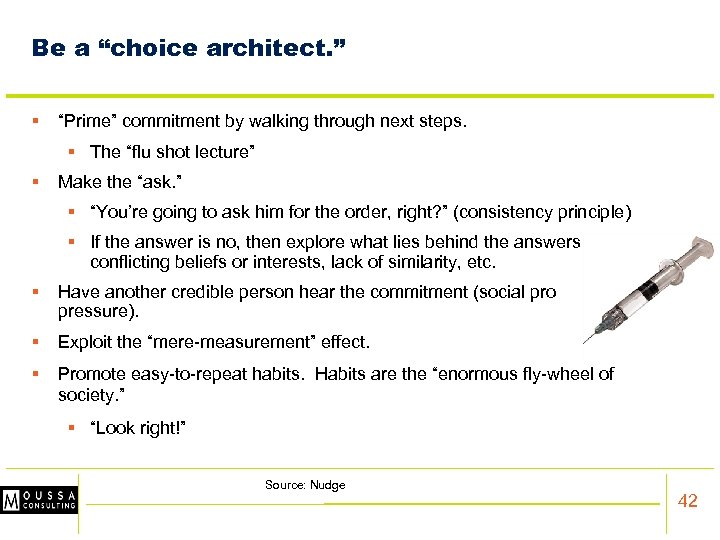"""Be a """"choice architect. """" § """"Prime"""" commitment by walking through next steps. §"""