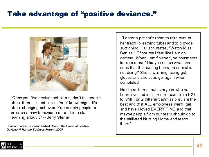"""Take advantage of """"positive deviance. """" """"I enter a patient's room to take care"""