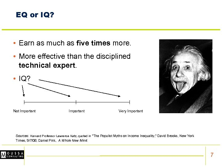 EQ or IQ? • Earn as much as five times more. • More effective