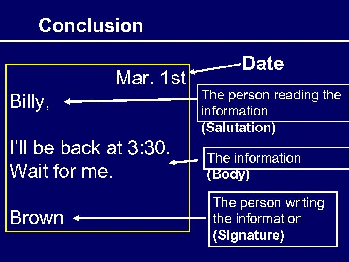 Conclusion Mar. 1 st Billy, I'll be back at 3: 30. Wait for me.
