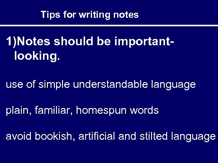 Tips for writing notes 1)Notes should be importantlooking. use of simple understandable language plain,