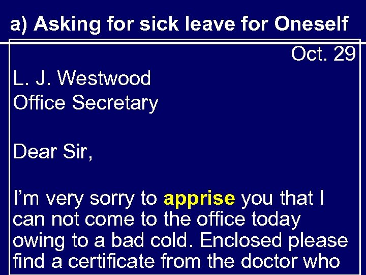 a) Asking for sick leave for Oneself Oct. 29 L. J. Westwood Office Secretary