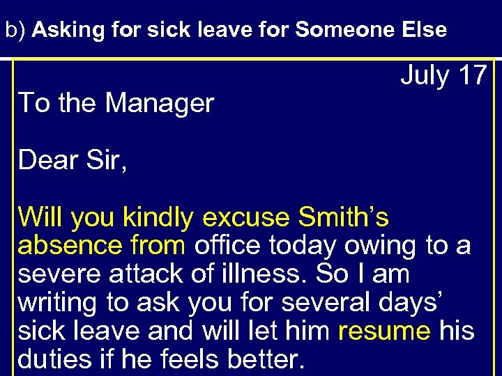 b) Asking for sick leave for Someone Else To the Manager July 17 Dear