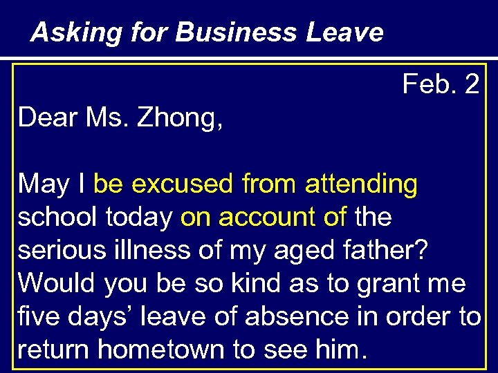 Asking for Business Leave Feb. 2 Dear Ms. Zhong, May I be excused from