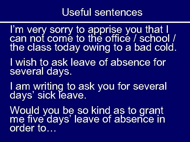 Useful sentences I'm very sorry to apprise you that I can not come to