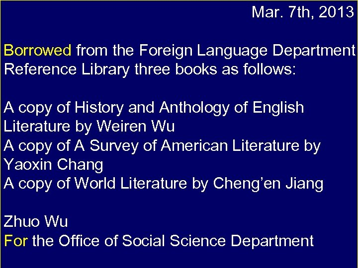 Mar. 7 th, 2013 Borrowed from the Foreign Language Department Reference Library three books
