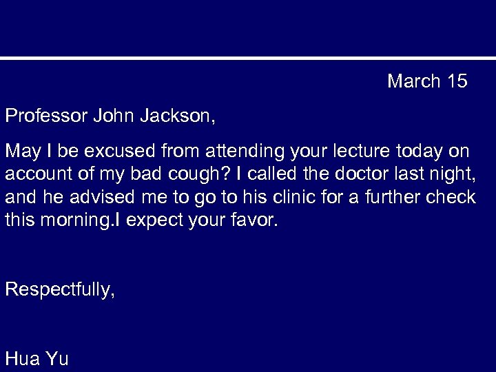 March 15 Professor John Jackson, May I be excused from attending your lecture today