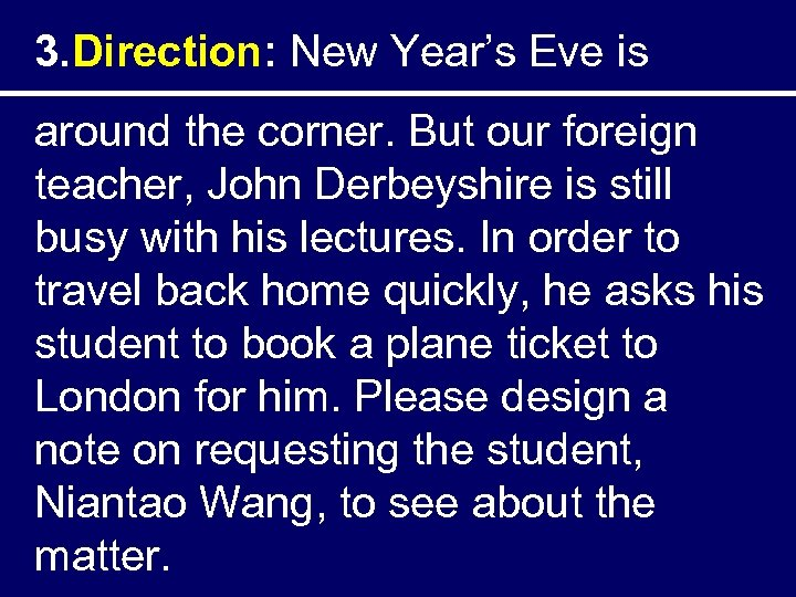 3. Direction: New Year's Eve is around the corner. But our foreign teacher, John
