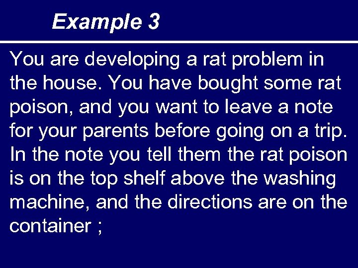 Example 3 You are developing a rat problem in the house. You have bought
