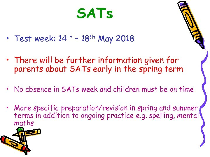 SATs • Test week: 14 th – 18 th May 2018 • There will