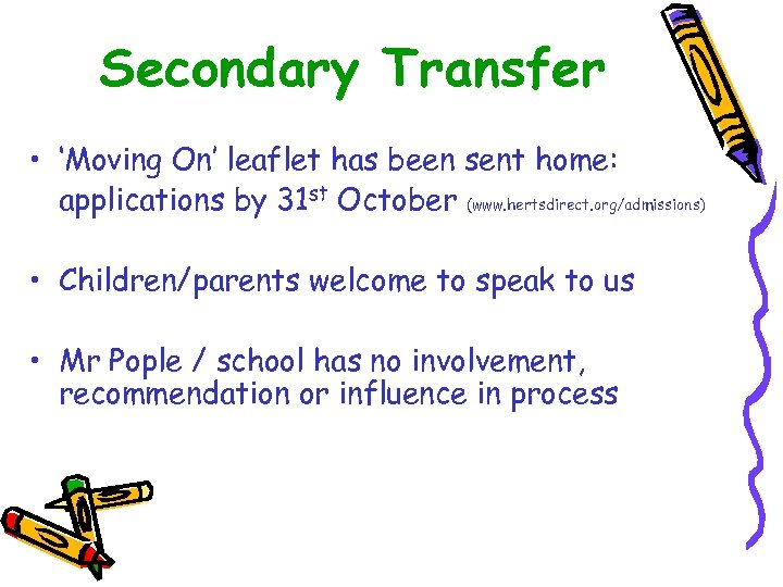 Secondary Transfer • 'Moving On' leaflet has been sent home: applications by 31 st