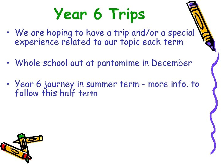 Year 6 Trips • We are hoping to have a trip and/or a special