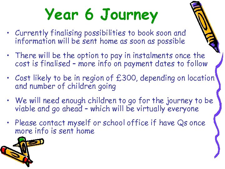 Year 6 Journey • Currently finalising possibilities to book soon and information will be