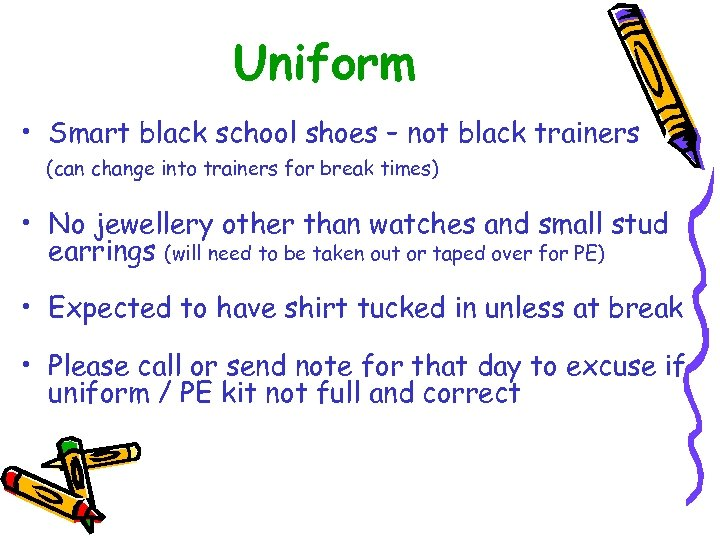 Uniform • Smart black school shoes – not black trainers (can change into trainers