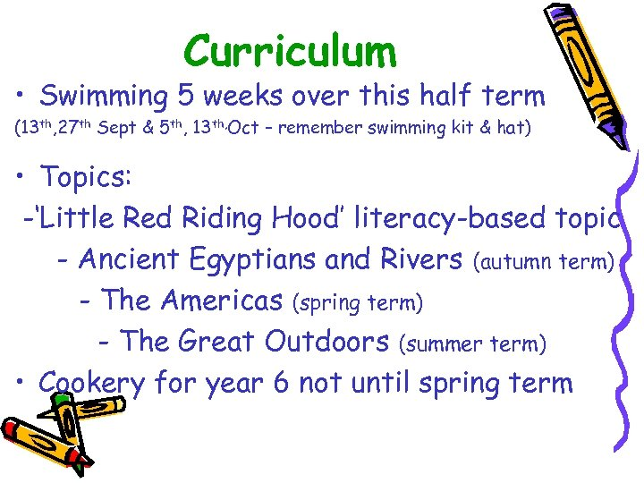 Curriculum • Swimming 5 weeks over this half term (13 th, 27 th Sept