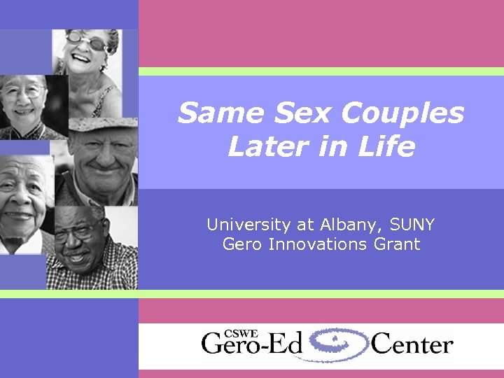 Same Sex Couples Later in Life University at Albany, SUNY Gero Innovations Grant