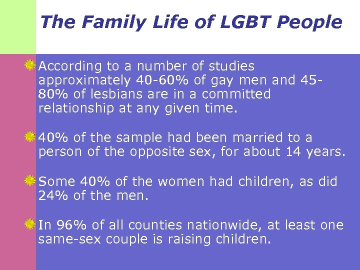 The Family Life of LGBT People According to a number of studies approximately 40