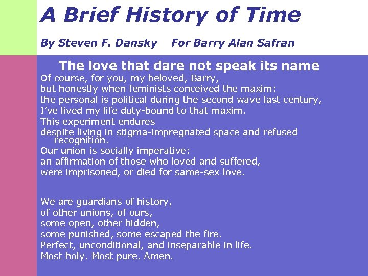 A Brief History of Time By Steven F. Dansky For Barry Alan Safran The