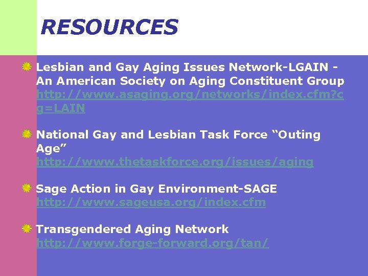 RESOURCES Lesbian and Gay Aging Issues Network-LGAIN An American Society on Aging Constituent Group