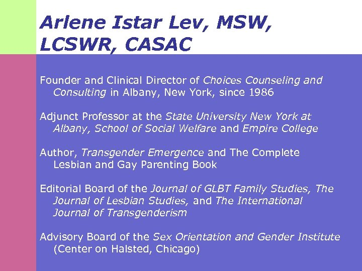 Arlene Istar Lev, MSW, LCSWR, CASAC Founder and Clinical Director of Choices Counseling and