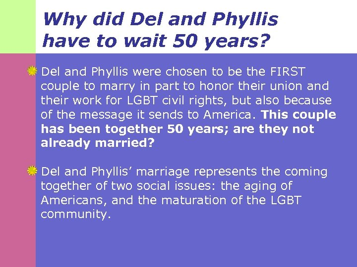 Why did Del and Phyllis have to wait 50 years? Del and Phyllis were