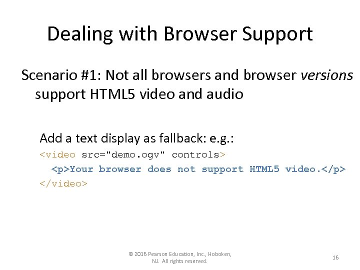 Dealing with Browser Support Scenario #1: Not all browsers and browser versions support HTML