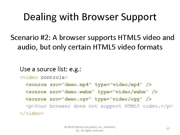 Dealing with Browser Support Scenario #2: A browser supports HTML 5 video and audio,