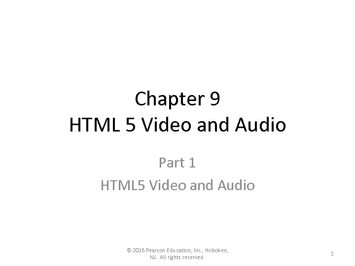 Chapter 9 HTML 5 Video and Audio Part 1 HTML 5 Video and Audio