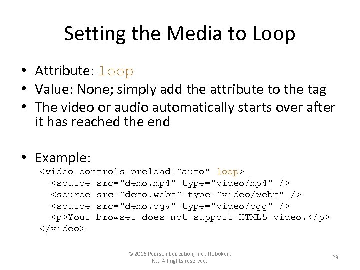 Setting the Media to Loop • Attribute: loop • Value: None; simply add the