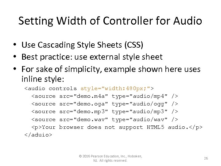 Setting Width of Controller for Audio • Use Cascading Style Sheets (CSS) • Best