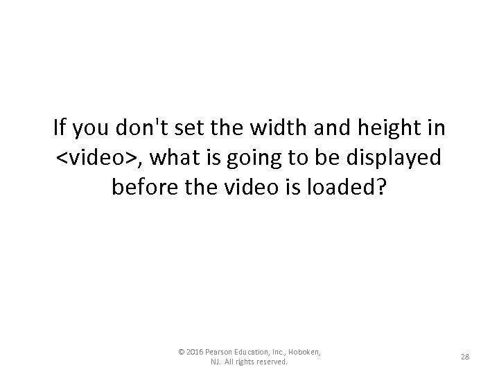 If you don't set the width and height in <video>, what is going to