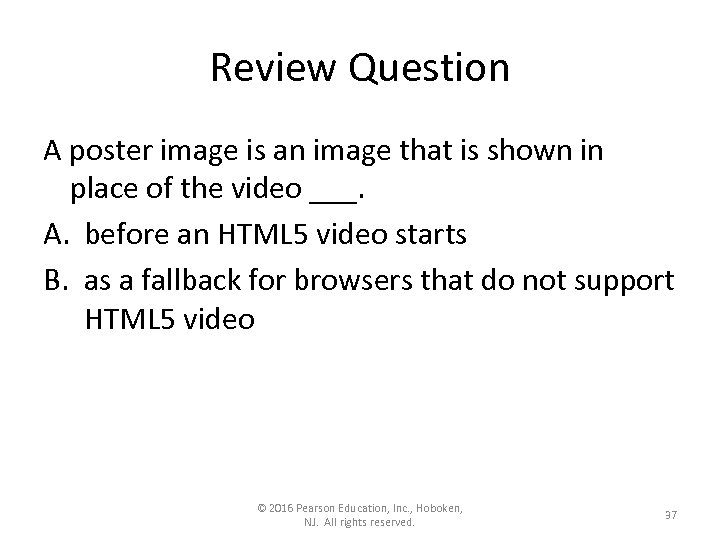Review Question A poster image is an image that is shown in place of