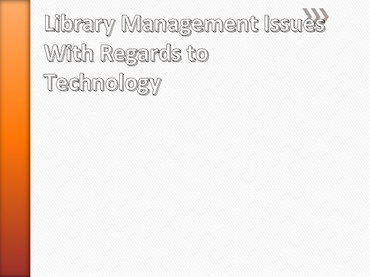 Library Management Issues With Regards to Technology