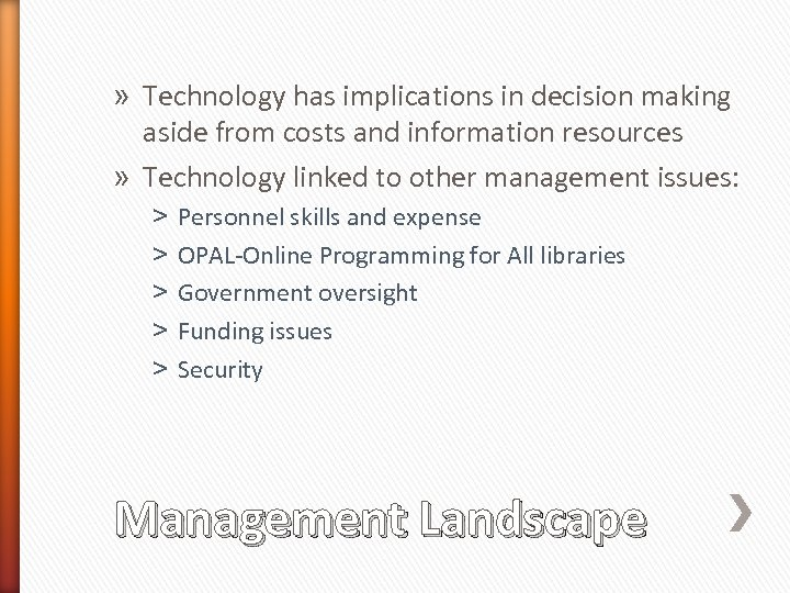 » Technology has implications in decision making aside from costs and information resources »