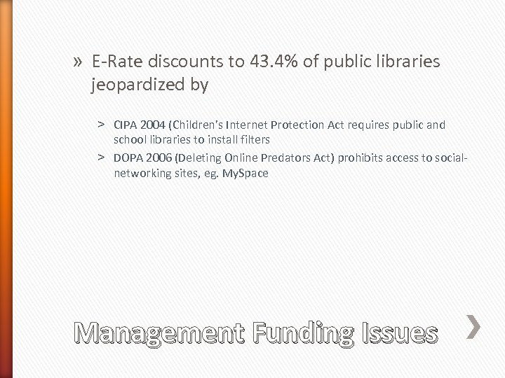 » E-Rate discounts to 43. 4% of public libraries jeopardized by ˃ CIPA 2004