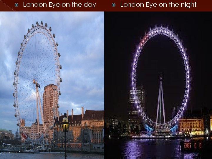 London Eye on the day London Eye on the night