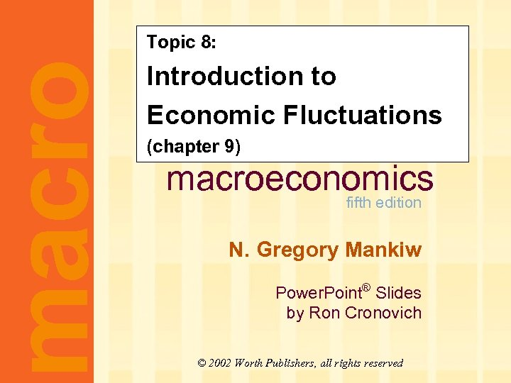 macro Topic 8: CHAPTER NINE Introduction to Economic Fluctuations (chapter 9) macroeconomics fifth edition