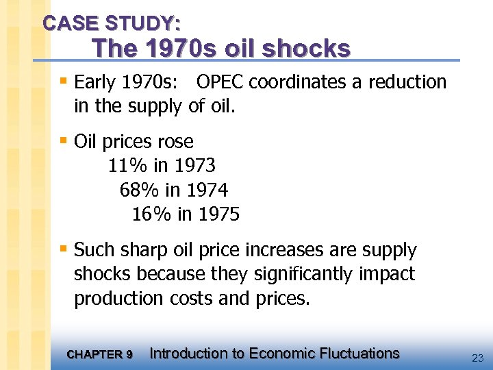 CASE STUDY: The 1970 s oil shocks § Early 1970 s: OPEC coordinates a