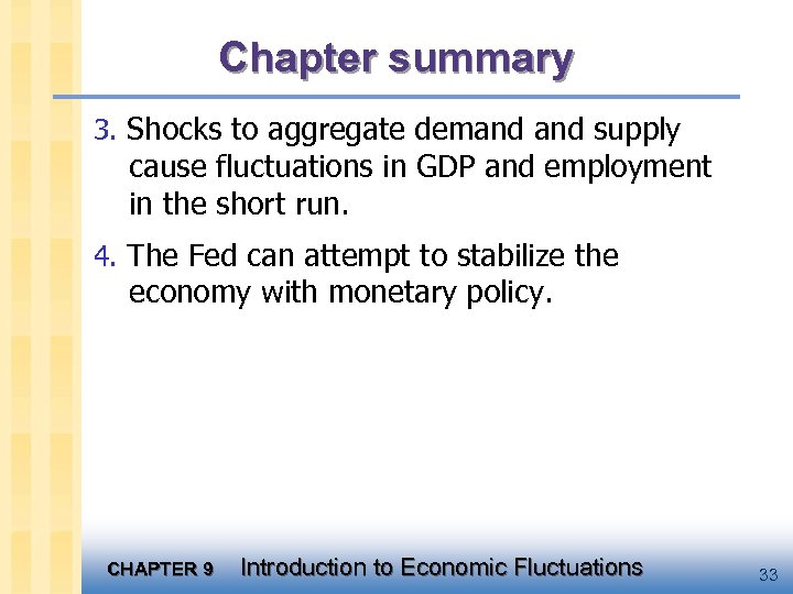Chapter summary 3. Shocks to aggregate demand supply cause fluctuations in GDP and employment