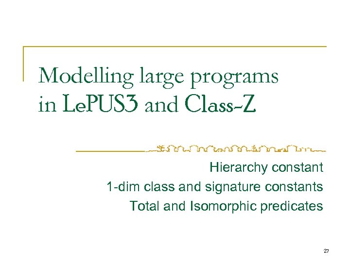 Modelling large programs in Le. PUS 3 and Class-Z Hierarchy constant 1 -dim class