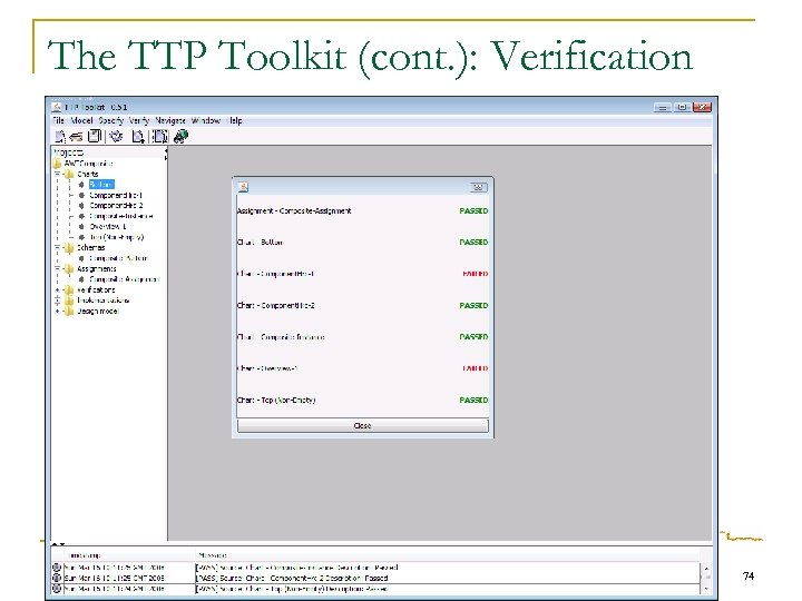 The TTP Toolkit (cont. ): Verification 74