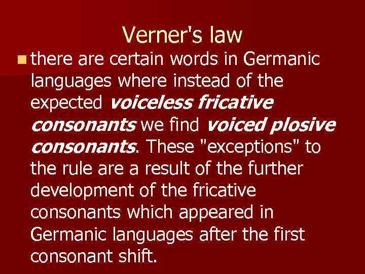 n there Verner's law are certain words in Germanic languages where instead of the