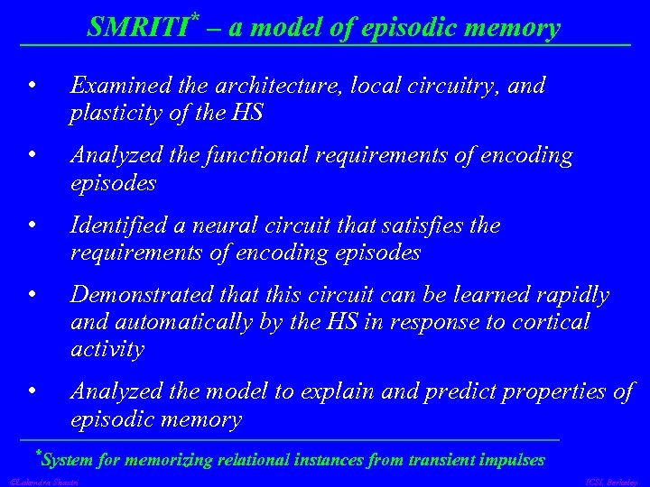 SMRITI* – a model of episodic memory • Examined the architecture, local circuitry, and